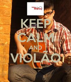 Poster: KEEP CALM AND VIOLÃO