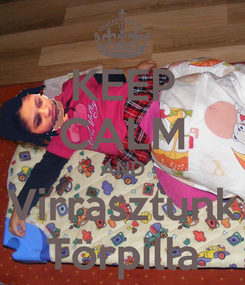 Poster: KEEP CALM AND Virrasztunk Törpilla