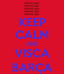 Poster: KEEP CALM AND VISCA BARÇA