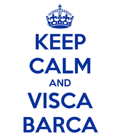Poster: KEEP CALM AND VISCA BARCA
