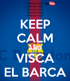 Poster: KEEP CALM AND VISCA EL BARCA