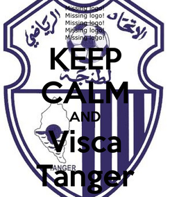 Poster: KEEP CALM AND Visca Tanger
