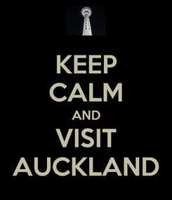 Poster: KEEP CALM AND VISIT AUCKLAND