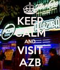 Poster: KEEP CALM AND VISIT AZB