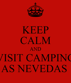 Poster: KEEP CALM AND VISIT CAMPING AS NEVEDAS