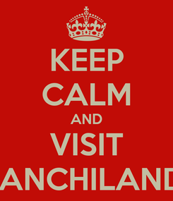 Poster: KEEP CALM AND VISIT CHANCHILANDIA