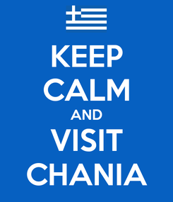 Poster: KEEP CALM AND VISIT CHANIA