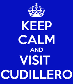 Poster: KEEP CALM AND VISIT  CUDILLERO