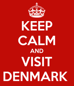 Poster: KEEP CALM AND VISIT DENMARK