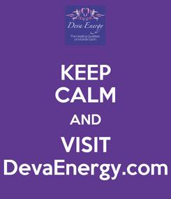 Poster: KEEP CALM AND VISIT DevaEnergy.com