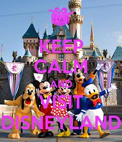 Poster: KEEP CALM AND VISIT DISNEYLAND