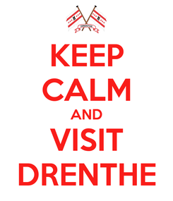 Poster: KEEP CALM AND VISIT DRENTHE