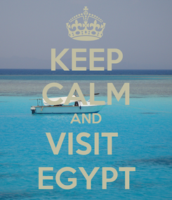 Poster: KEEP CALM AND VISIT  EGYPT