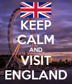 Poster: KEEP CALM AND VISIT ENGLAND