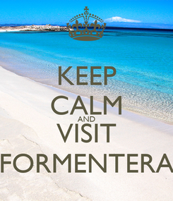 Poster: KEEP CALM AND VISIT FORMENTERA