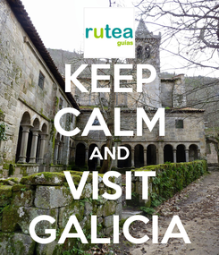 Poster: KEEP CALM AND VISIT GALICIA