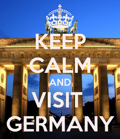 Poster: KEEP CALM AND VISIT  GERMANY