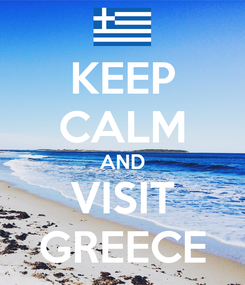 Poster: KEEP CALM AND VISIT GREECE