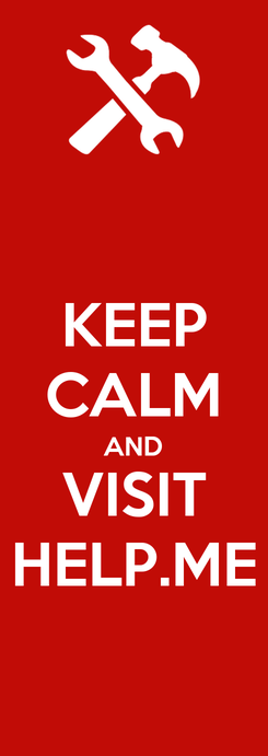 Poster: KEEP CALM AND VISIT HELP.ME