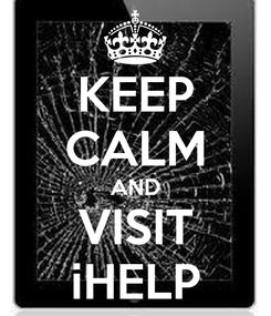 Poster: KEEP CALM AND VISIT iHELP