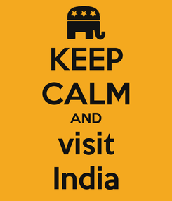 Poster: KEEP CALM AND visit India