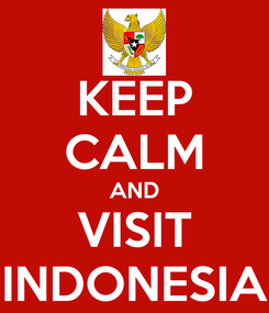 Poster: KEEP CALM AND VISIT INDONESIA