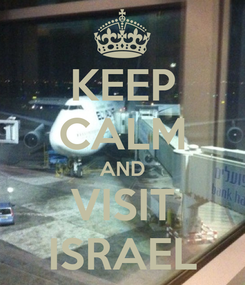 Poster: KEEP CALM AND VISIT ISRAEL