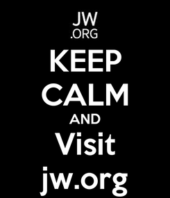 Poster: KEEP CALM AND Visit jw.org