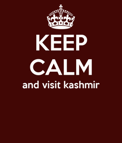 Poster: KEEP CALM and visit kashmir