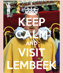 Poster: KEEP CALM AND VISIT LEMBEEK