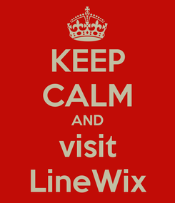 Poster: KEEP CALM AND visit LineWix
