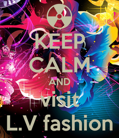 Poster: KEEP CALM AND visit L.V fashion