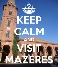 Poster: KEEP CALM AND VISIT MAZERES