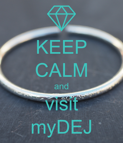 Poster: KEEP CALM and visit myDEJ