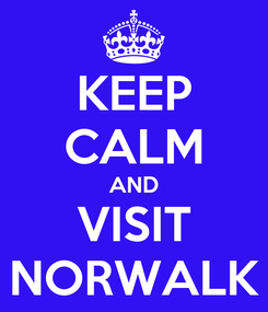 Poster: KEEP CALM AND VISIT NORWALK