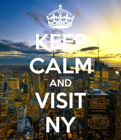 Poster: KEEP CALM AND VISIT NY