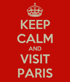 Poster: KEEP CALM AND VISIT PARIS