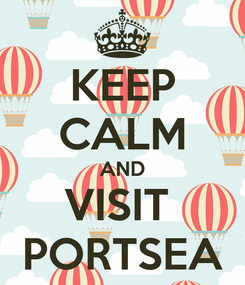 Poster: KEEP CALM AND VISIT  PORTSEA