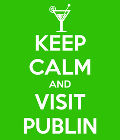 Poster: KEEP CALM AND VISIT PUBLIN