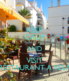 Poster: KEEP CALM AND VISIT RESTAURANT A VELA