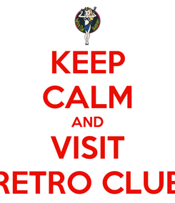 Poster: KEEP CALM AND VISIT RETRO CLUB