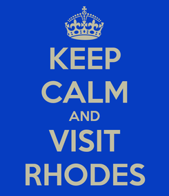 Poster: KEEP CALM AND VISIT RHODES