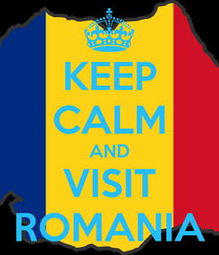 Poster: KEEP CALM AND VISIT ROMANIA