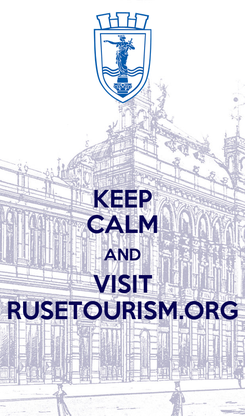 Poster: KEEP CALM AND VISIT RUSETOURISM.ORG