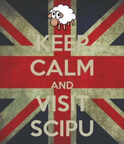 Poster: KEEP CALM AND VISIT SCIPU