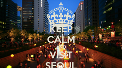 Poster: KEEP CALM AND VISIT SEOUL