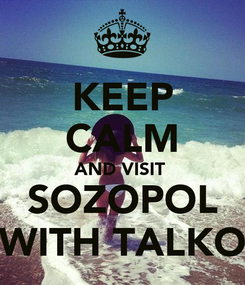 Poster: KEEP CALM AND VISIT  SOZOPOL WITH TALKO