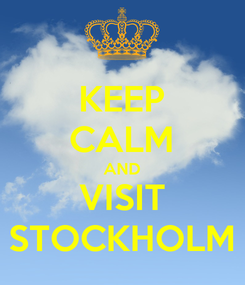 Poster: KEEP CALM AND VISIT STOCKHOLM