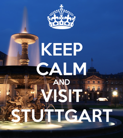 Poster: KEEP CALM AND VISIT   STUTTGART