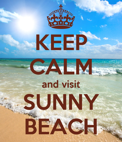 Poster: KEEP CALM and visit SUNNY BEACH